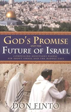 God's Promise and the Future of Israel: Compelling Questions People Ask about Israel and the Middle East 9780830738113