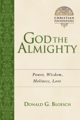 God the Almighty: Power, Wisdom, Holiness, Love 9780830827534