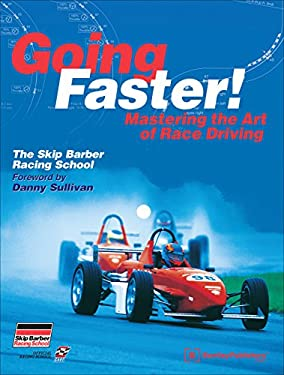 Going Faster!: Mastering the Art of Race Driving: The Skip Barber Racing School 9780837602264
