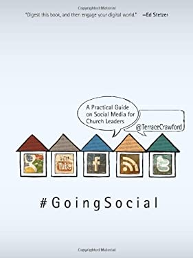 Going Social: A Practical Guide on Social Media for Church Leaders 9780834129245