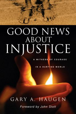 Good News about Injustice: A Witness of Courage in a Hurting World 9780830822249