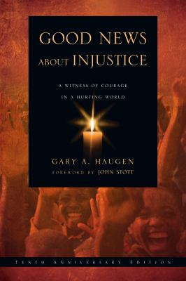 Good News about Injustice: A Witness of Courage in a Hurting World 9780830837106