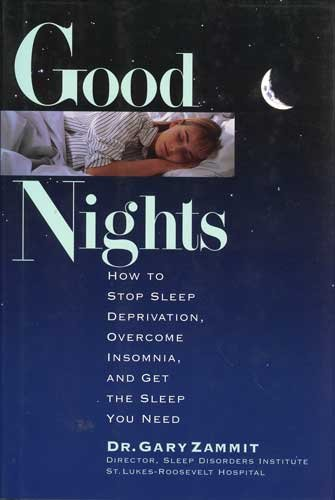 Good Nights: How to Stop Sleep Deprivation, Overcome Insomnia, and Get the Sleep You Need 9780836221886