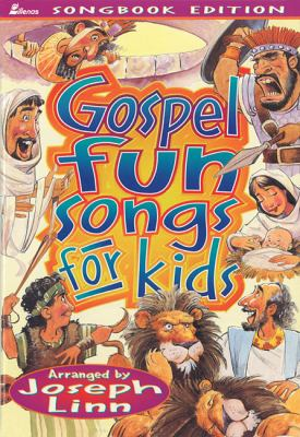 Gospel Fun Songs for Kids: Songbook Edition 9780834195110