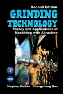Grinding Technology: Theory and Applications of Machining with Abrasives 9780831132477
