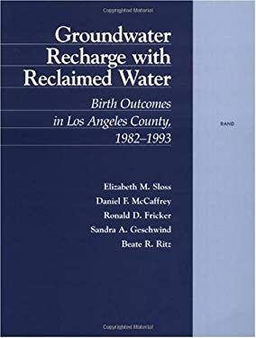 Groundwater Recharge with Reclaimed Water: Birth Outcomes in Los Angeles County 1982-1993 9780833027702