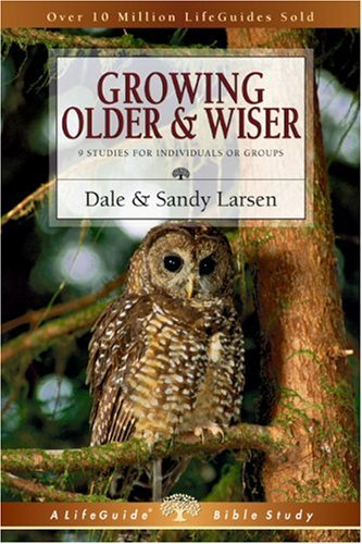 Growing Older & Wiser: 9 Studies for Individuals or Groups 9780830830442