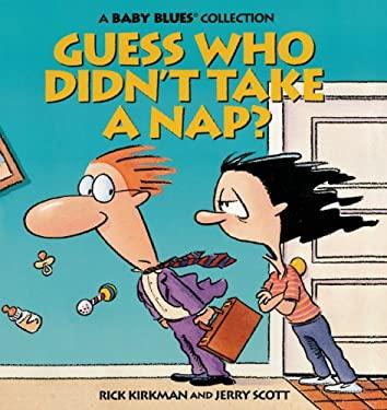 Guess Who Didn't Take a Nap?
