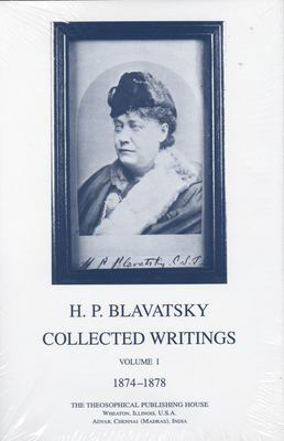 Collected Writings of H. P. Blavatsky, Vol. 1 9780835600828