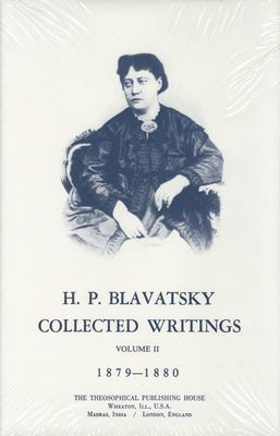 Collected Writings of H. P. Blavatsky, Vol. 2 9780835600910