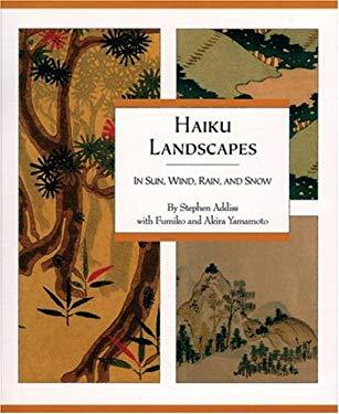 Haiku Landscapes: In Sun, Wind, Rain, and Snow 9780834805194