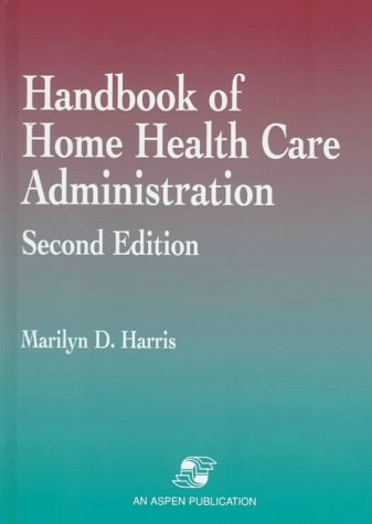 Handbook of Home Health Care Administration, Second Edition