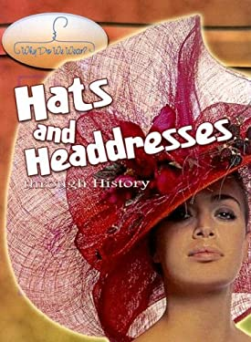 Hats and Headdresses Through History 9780836868548