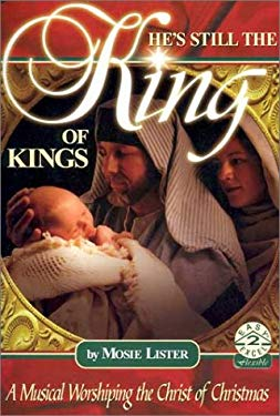 He's Still the King of Kings: A Musical Worshiping the Christ of Christmas 9780834196520