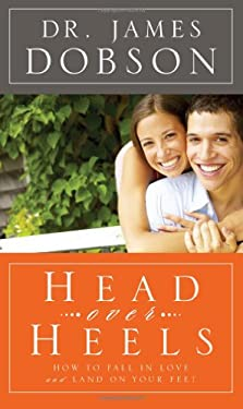 Head Over Heels: How to Fall in Love and Land on Your Feet 9780830747146