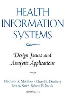 Health Information Systems: Design Issues and Analytic Applications 9780833026309