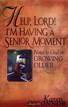 Help, Lord! I'm Having a Senior Moment 9780830734405