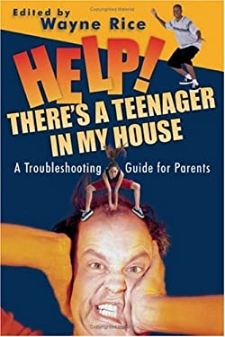 Help! There's a Teenager in My House: A Troubleshooting Guide for Parents 9780830832866