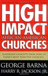 High Impact African-American Churches: Leadership Concepts from Some of Today's Most Effective Churches 3619688