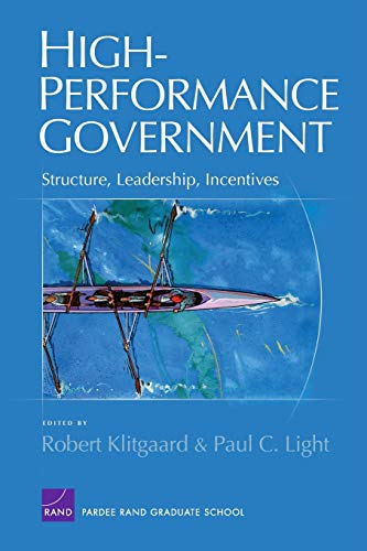 High-Performance Government: Structure, Leadership, Incentives 9780833037404