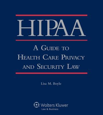 Hipaa: A Guide to Health Care Privacy and Security Law 9780834220447