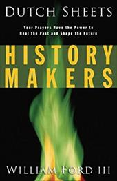 History Makers: Your Prayers Have the Power to Heal the Past and Shape the Future 3619671
