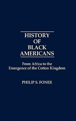 History of Black Americans: From Africa to the Emergence of the Cotton Kingdom 9780837175294