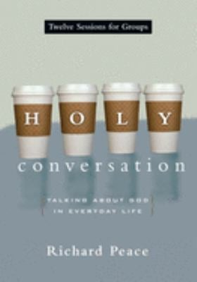 Holy Conversation: Talking about God in Everyday Life 9780830811199