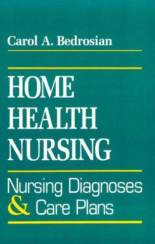 Home Health Nursing: Nursing Diagnosis and Care Plans 9780838538425