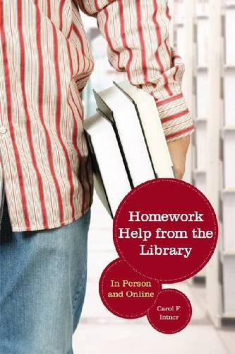 Homework Help from the Library: In Person and Online 9780838910467