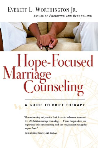 Hope-Focused Marriage Counseling: A Guide to Brief Therapy 9780830827640