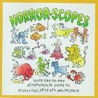 Horror-Scopes: Your Day-To-Day Guide to Disasters, Defeats, and Despair 9780836235548