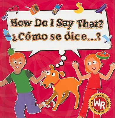 How Do I Say That?/Como Se Dice...? 9780836865837