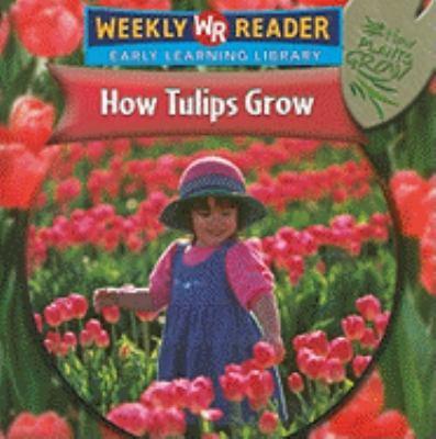 How Tulips Grow 9780836863413