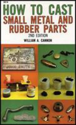 How to Cast Small Metal and Rubber Parts 9780830604142