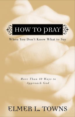 How to Pray: When You Don't Know What to Say 9780830741878