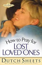 How to Pray for Lost Loved Ones 3619428