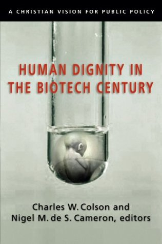Human Dignity in the Biotech Century: A Christian Vision for Public Policy 9780830827831