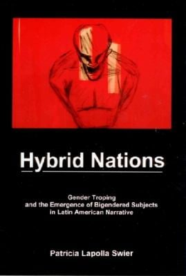 Hybrid Nations: Gender Troping and the Emergence of Bigendered Subjects in Latin American Narrative 9780838642092