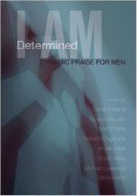 I Am Determined: Dynamic Praise for Men 9780834174504