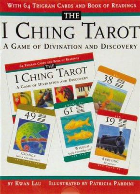 I Ching Tarot: Game of Divination and Discovery 9780834803381