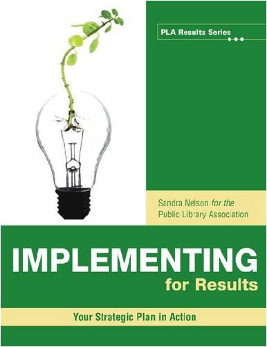 Implementing for Results: Your Strategic Plan in Action 9780838935798