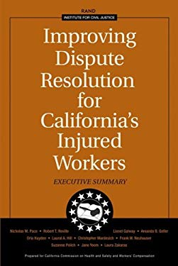 Improving Dispute Resolution for California's Injured Workers: Executive Summary 2003 9780833033482