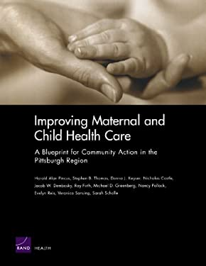 Improving Maternal & Child Health Care: Blueprint for Com 9780833037176