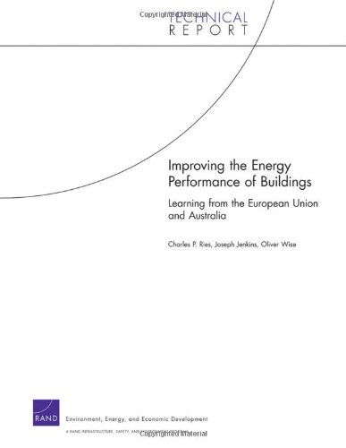 Improving the Energy Performance of Buildings: Learning from the European Union and Australia 9780833047878