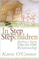 In Step with Your Stepchildren: Building a Strong One-On-One Relationship 9780834120457