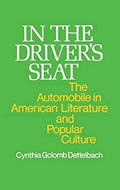 In the Driver's Seat: The Automobile in American Literature and Popular Culture 9780837185934