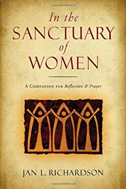 In the Sanctuary of Women: A Companion for Reflection & Prayer 9780835810302