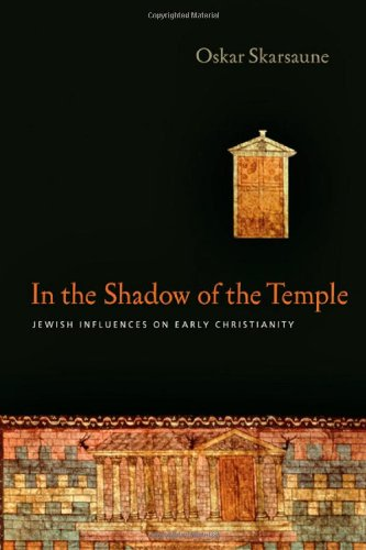 In the Shadow of the Temple: Jewish Influences on Early Christianity 9780830828449