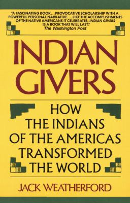 Indian Givers: How the Indians of the Americas Transformed the World 9780833552907